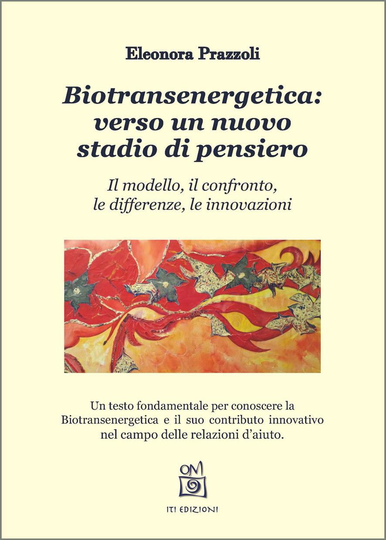 Biotransenergetica: verso un nuovo stadio di pensiero. Il modello, il confronto, le differenze, le innovazioni