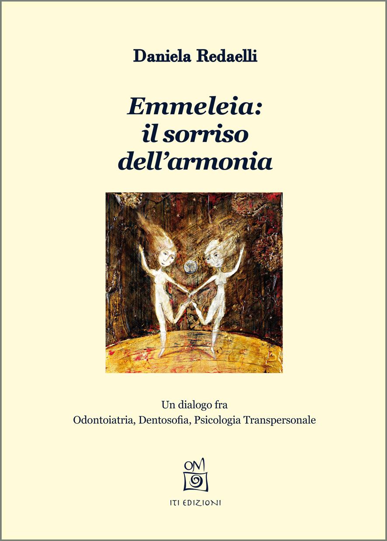 Emmeleia: il sorriso dell'armonia. Un dialogo tra Odontoiatria, Dentosofia, Psicologia Transpersonale